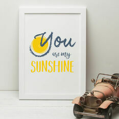 'You Are My Sunshine' Quote Print