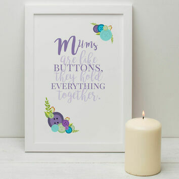 'Mums Are Like Buttons' Quote Print