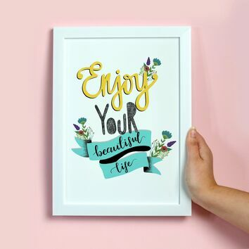 Enjoy Your Beautiful Life Illustrated Print