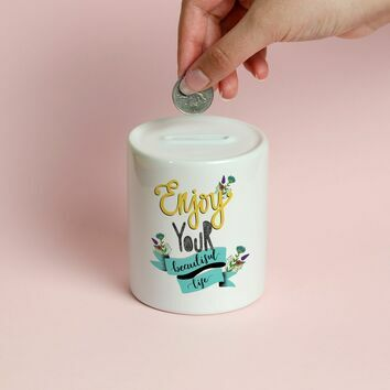 Enjoy Your Beautiful Life Illustrated Money Box
